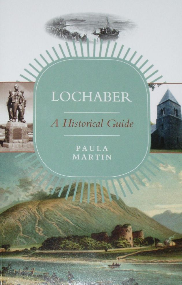 Lochaber - A Historical Guide, by Paula Martin